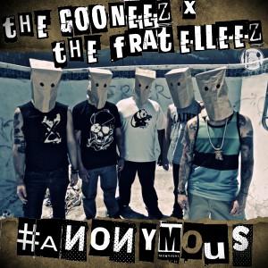 the gooneez the fratelleez anonymous