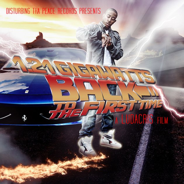 coperta ludacris 1.21 Gigawatts - Back to the first time mixtape
