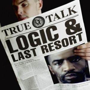 logic & last resort - true talk
