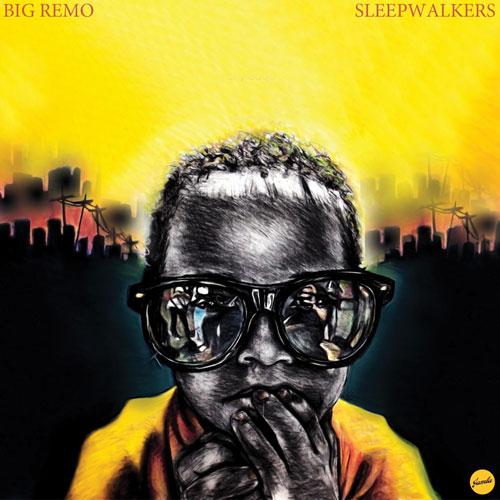big remo sleepwalkers zona hip hop